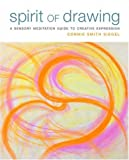 Spirit of Drawing: A Sensory Meditation Guide to Creative Expression (Paperback)