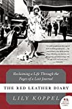 img - for The Red Leather Diary: Reclaiming a Life Through the Pages of a Lost Journal (P.S.) by Lily Koppel (2009-02-01) book / textbook / text book