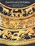 From the Lands of the Scythians: Ancient Treasures from Museums of U.S.S.R., 3000-100 B.C.