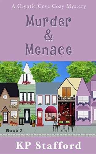 Murder Menace Cryptic Cove Cozy Mystery Series Book 2 By KP Stafford