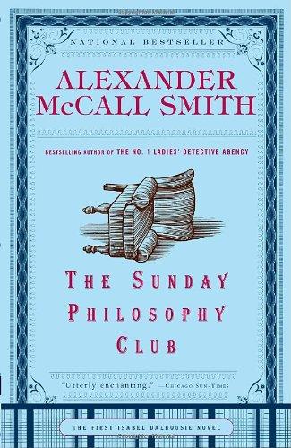 The Sunday Philosophy Club: An Isabel Dalhousie Novel (1)
