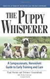 The Puppy Whisperer: A Compassionate, Non Violent Guide to Early Training and Care Reviews