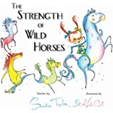 The Strength of Wild Horses