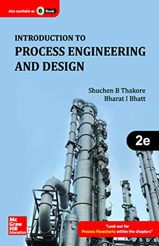 Kamouraska T527 Ebook Free Pdf Introduction To Process Engineering And Design By Shuchen B Thakore Bharat I Bhatt