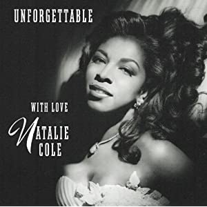 Natalie Cole: Unforgettable