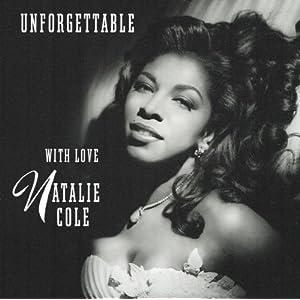 Natalie Cole: Unforgettable