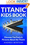 Titanic for Kids Book - Discover The...