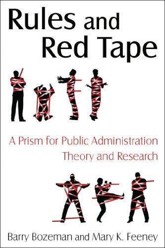 Rules and Red Tape: A Prism for Public Administration...