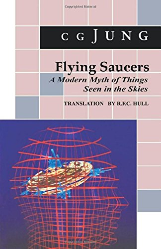 Flying Saucers : A Modern Myth of Things Seen in the Skies
