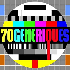 70 G�n�riques TV - S�ries T�l� Des Ann�es 80 Et 90 A Aujourd'hui