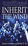 Inherit the Wind (0345466276) by Lawrence, Jerome / Lee, Robert E.