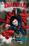 Bryan Q. Miller Smallville Season 11 Volume 1: The Guardian TP