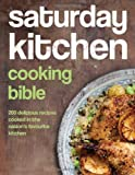 Various Saturday Kitchen Cooking Bible: 200 Delicious Recipes Cooked in the Nation's Favourite Kitchen by Various (2013) Hardcover