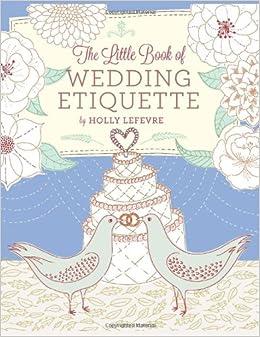 Wedding Gift Etiquette Shipping : The Little Book of Wedding Etiquette: Holly Lefevre: 9780762450435 ...