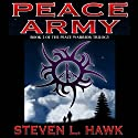 Peace Army: Peace Warrior, Book 2 Audiobook by Steven L. Hawk Narrated by Mike Ortego