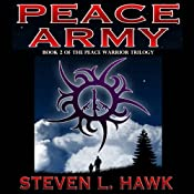 Peace Army: Peace Warrior, Book 2 | Steven L. Hawk
