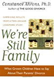 Constance R. Ahrons We're Still Family: What Grown Children Have to Say about Their Parents' Divorce