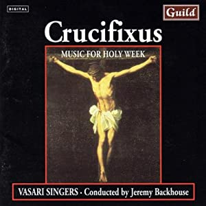 Crucifixus:Music for Holy Week