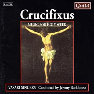 Crucifixus:Music for Holy Week