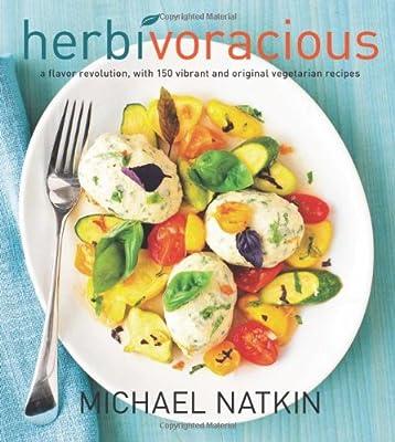 Herbivoracious A Flavor Revolution With 150 Vibrant And Original Vegetarian Recipes by Harvard Common Press