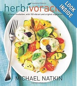 Herbivoracious: A Flavor Revolution with 150 Vibrant and Original Vegetarian Recipes book