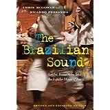 The Brazilian Sound: Samba, Bossa Nova, and the Popular Music of Brazilby Chris McGowan