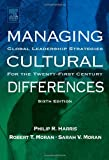 Managing Cultural Differences: Global Leadership Strategies for the Twenty-First Century (Managing Cultural Differences Series): 6th (Sixth) Edition
