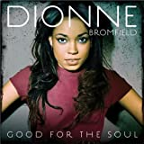 Good For The Soul by Dionne Bromfield (2011) Audio CD