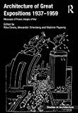img - for Architecture of Great Expositions 1937-1959: Messages of Peace, Images of War (Ashgate Studies in Architecture) book / textbook / text book