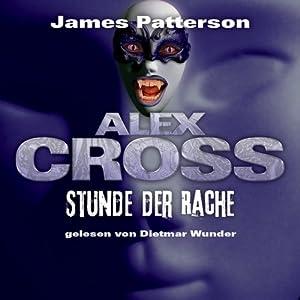 Stunde der Rache (Alex Cross 7) Hörbuch