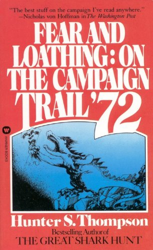 Fear and Loathing: On the Campaign Trail 72