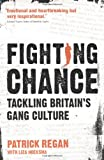 Fighting Chance: Tackling Britain's Gang Culture (0340996315) by Regan, Patrick