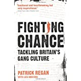 Fighting Chance: Tackling Britain's Gang Cultureby Patrick Regan