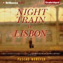 Night Train to Lisbon (       UNABRIDGED) by Pascal Mercier Narrated by David Colacci