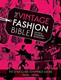 img - for The Vintage Fashion Bible: The Complete Guide to Buying and Styling Vintage Fashion from the 1920s to 1990s by Wayne Hemingway (2015-11-04) book / textbook / text book