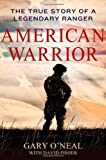 img - for American Warrior: The True Story of a Legendary Ranger 1St edition by O'Neal, Gary, Fisher, David (2013) Hardcover book / textbook / text book