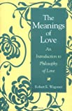 img - for The Meanings of Love: An Introduction to Philosophy of Love book / textbook / text book