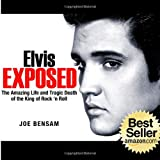 img - for Elvis Exposed: The Amazing Life and Tragic Death of the King of Rock 'n Roll (Volume 1) book / textbook / text book