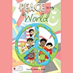 Peace in My World | Syeda Mleeha Shah