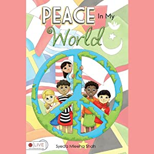 Peace in My World | [Syeda Mleeha Shah]