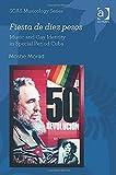 Fiesta De Diez Pesos: Music and Gay Identity in Special Period Cuba (Soas Musicology Series)
