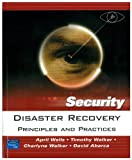 April Wells Disaster Recovery: Principles and Practices (Prentice Hall Security)