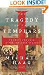 The Tragedy Of The Templars And The F...