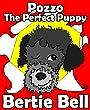 Pozzo the Perfect Puppy (Pozzo's Tales Book 1)