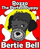 Pozzo the Perfect Puppy (Pozzo's Tales Book 1)