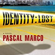 Identity: Lost: A Novel | [Pascal Marco]