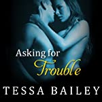 Asking for Trouble: Line of Duty, Book 4 (       UNABRIDGED) by Tessa Bailey Narrated by Alice Chapman