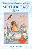 Rituals and Practices with the Motherpeace Tarot (1591430089) by Noble, Vicki