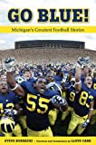 img - for Go Blue!: Michigan's Greatest Football Stories book / textbook / text book