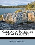 img - for Care And Handling Of Art Objects book / textbook / text book